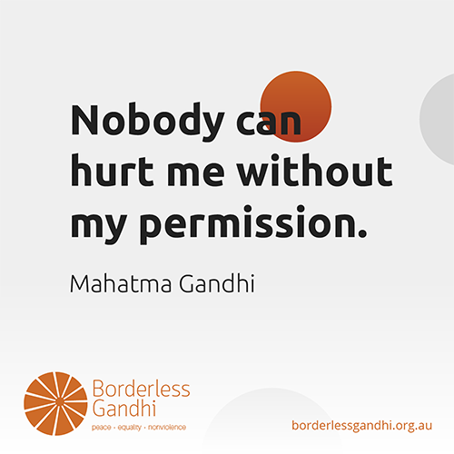 Gandhi quote nobody can hurt me without my permission